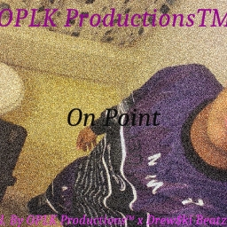 Cover of track On Point [Prod. By OPLK Productions™ x Drew$ki Beatz] by OPLK Productionz™