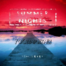 Cover of track SUMMER NIGHTS (YoChamp Remix) by YoChamp