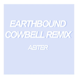 Cover of track Earthbound (Cowbell Remix) by Ethan
