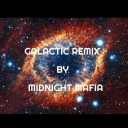 Cover of track Galactic. (Midnight Mafia Remix) by abraham_avila