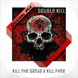 Cover of track Kill-Fyne & Kill-The-Ganja - Double Kill (Original Mix) by FreeKills