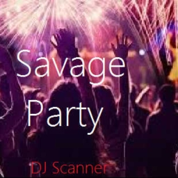 Cover of track Savage Party by DJ Scanner