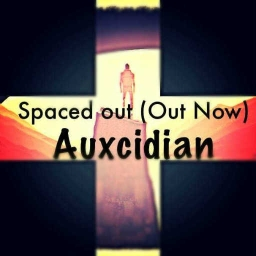 Cover of track Spaced Out (Out Now) by Auxcidian