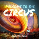 Cover of track Welcome To The Circus by Cosmic Dreamer