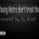 Cover of track If Young Metro Dont Trust  You by Pvra-Di$e