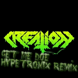Cover of track Creation - Get Me Doe(HypeTr0nix Remix) by HypeTr0nix