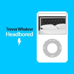 Cover of track Headbored by trevor whatevr