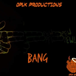 Cover of track Bang by OPLK Productionz™