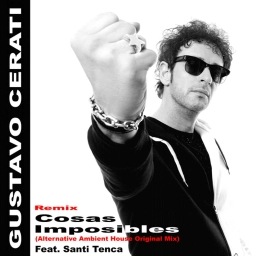 Cover of track Cosas imposibles - Feat. Gustavo Cerati (Alternative Ambient House Original Mix) by Santi Tenca