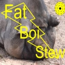 Avatar of user Fat Boi Stew