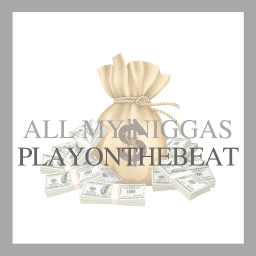 Cover of track All My Niggas by PlayOnTheBeat