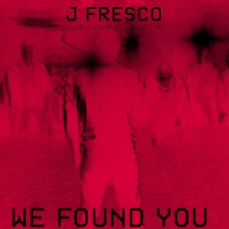 Cover of track We Found You by J FRE$CO