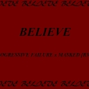 Cover of track Believe (MASKED x Progressive Failure RMX) by joshy