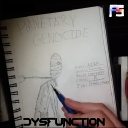 Cover of album Dysfunction: Planetary Genocide by FrostSelect Studios