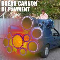Cover of track Break Cannon by DJ Pāvment