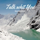 Cover of track SoundNation - Talk whit You by SoundNation