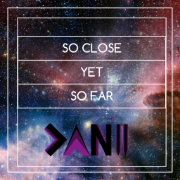Cover of track So Close Yet So Far | Danii by Danii