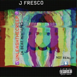 Cover of album UNLEASHTHECREEP (REPRISE) by J FRE$CO