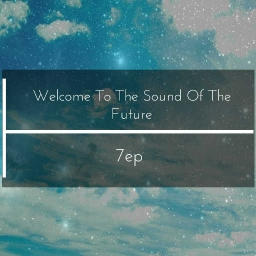 Cover of track Welcome To The Sound Of The Future by 7ep (NEON Nation)