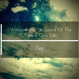 Cover of track Welcome To The Sound Of The Future Club Edit by 7ep (NEON Nation)