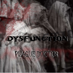 Cover of track Dysfunction - Plague Doctor (WIP) by Dysfunction