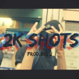Cover of track 2K SHOTS by Big_J_Production