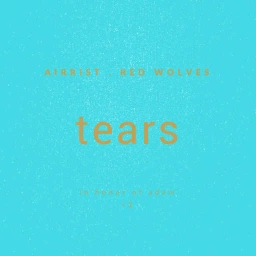 Cover of track Red Wolves & Airrist - tears by AIRRIST
