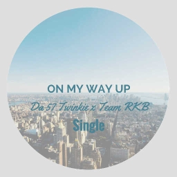 "Cover of track ""On My Way Up"" (Single)  - Da 57 Twinkie by Mr. 57  무서운"