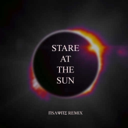 Cover of track Stare At The Sun (Nsayne Remix) by ΠSΛΨΠΣ