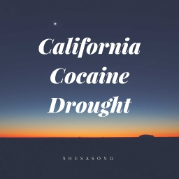 Cover of track California Cocaine Drought by shesasong
