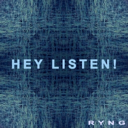 Cover of track Hey Listen! by RYNG