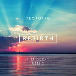 Cover of track REBIRTH | Tim Derry Remix by Tim Derry