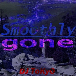 Cover of track Smoothly Gone by DJ ToKyO