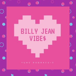 Cover of track Billy Jean Vibe$ by YungRodraco