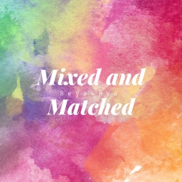 Cover of track Mixed and Matched by seyasoya