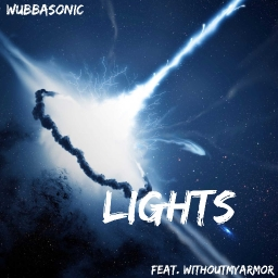 Cover of track Lights (Ft. WithoutMyArmor) (REMIX COMP) by WubbaSonic