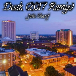 Cover of track Dusk (2017 Remix) by Jahi Sharif