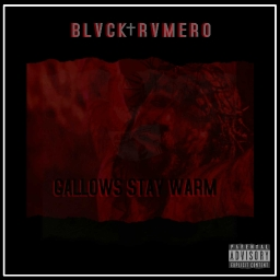 Cover of track GALLOWS STAY WARM by BLVCK RVMERO
