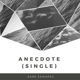 Cover of track Anecdote by Kane Edwards