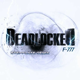Cover of track F-777 - Deadlocked (Stepplate Remix) REMASTERED by Stepplate