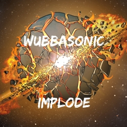 Cover of track Implode by WubbaSonic