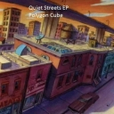 Cover of album Quiet Streets EP by Polygon Cube