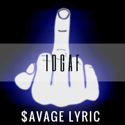 Cover of track IDGAF (Prod. $avage Lyric) by ⛥$avage Lyric ™⛥