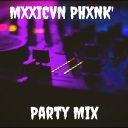 Cover of album Mxxicvn Phxnk's Party Mix by Mxxicvn Phxnk (PM)