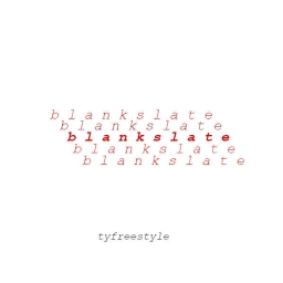 Cover of track blankslate by Ty Freestyle