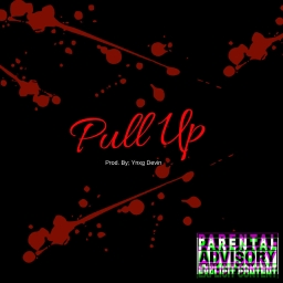 Cover of track Pull Up [Prod. By: Ynxg Devin] by ✡Ynxg Devin✡