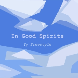 Cover of track In Good Spirits Pt. 2 by Ty Freestyle
