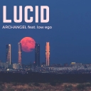 Cover of track Lucid (ArchAngel feat. low ego) by low ego