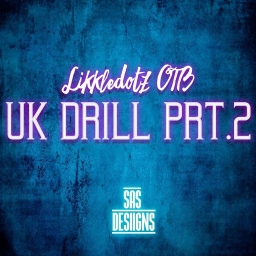 Cover of album UK DRILL PRT.2 by LIKKLEDOTZ O.T.B ™(on fl)