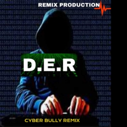 Cover of track Cyber Bully (D.E.R REMIX) by D.E.R